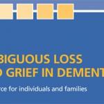 What is ambiguous loss and grief? / Qu'est-ce que le deuil blanc?