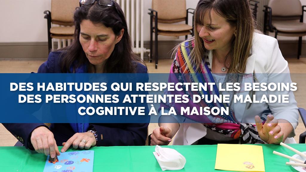 Des habitudes qui respectent les besoins des personned atteintes d'une maladie cognitive à la maison