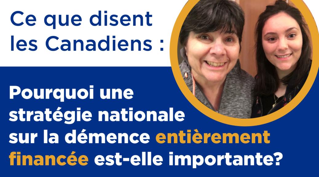 Ce que disent les Canadiens : Pourquoi une stratégie nationale sur la démence entièrement financée est-elle importante?