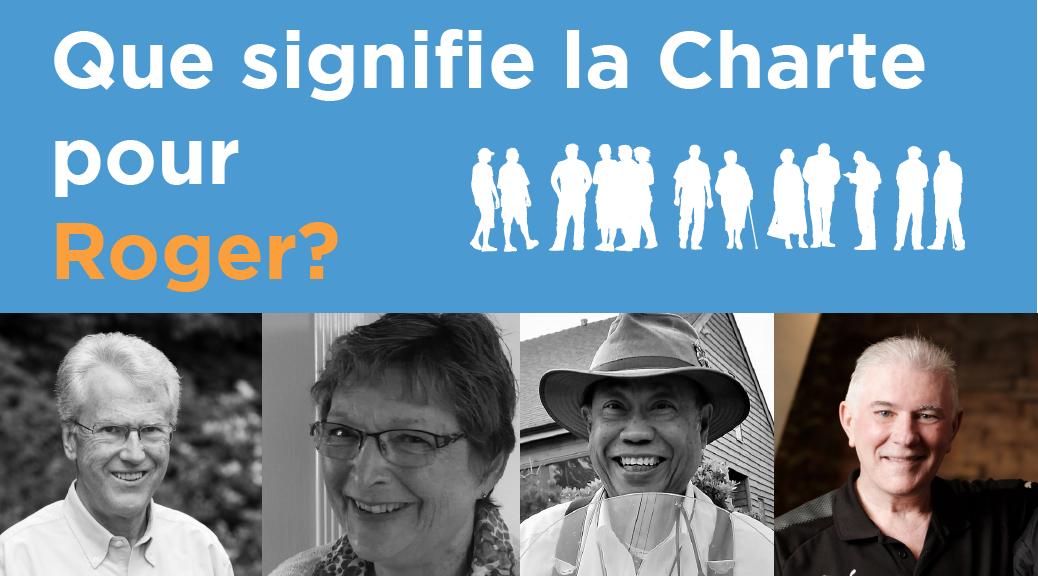 Que signifie la Charte pour Roger?