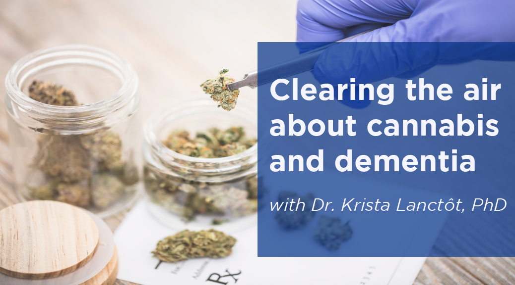 Clearing the air about cannabis and dementia, with Dr. Krista Lanctôt, PhD
