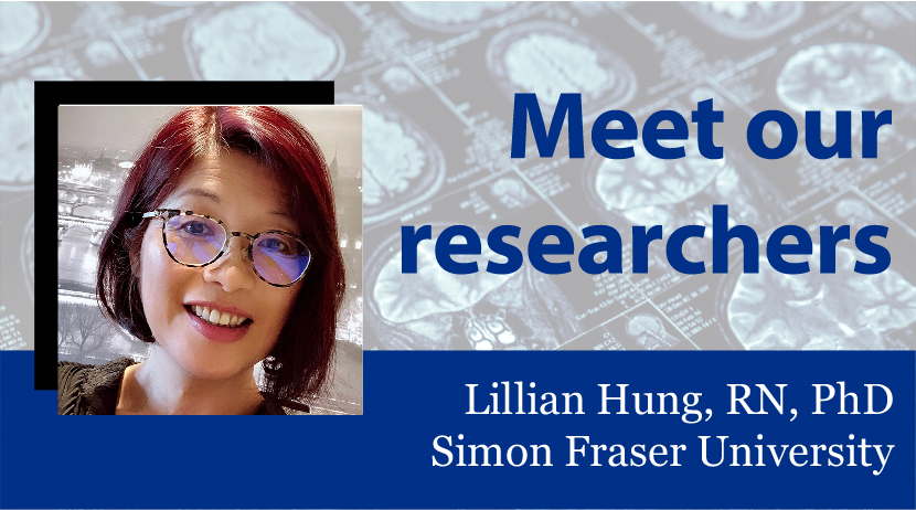 Meet our Researchers: Lillian Hung, RN, PhD, Simon Fraser University