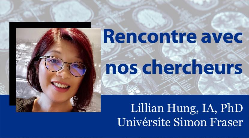 Rencontre avec nos chercheurs : Lillian Hung, IA, PhD, Université Simon Fraser
