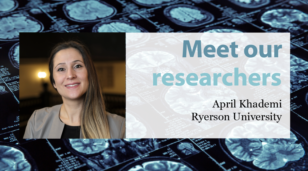 Meet our Researchers: April Khademi, Ryerson University