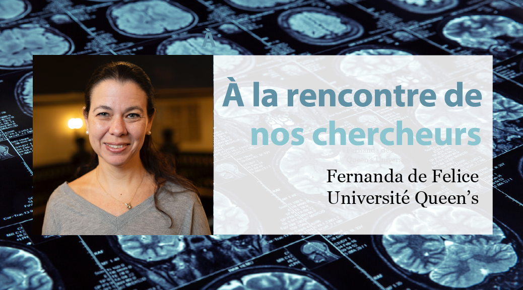 A la recontre de nos chercheurs: Fernanda de Felice, Universite Queen's