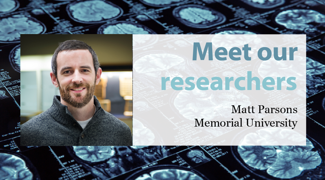Meet our Researchers: Matt Parsons, Memorial University