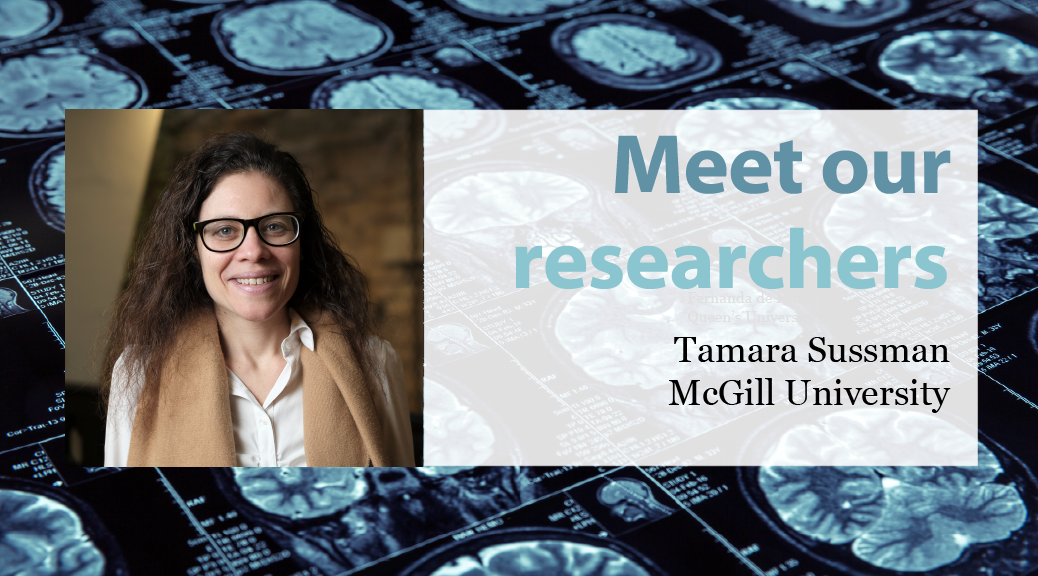 Meet our Researchers: Tamara Sussman, McGill University