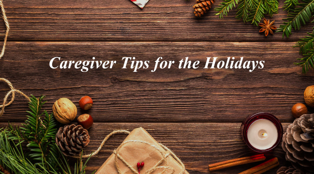 Caregiver Tips for the Holidays