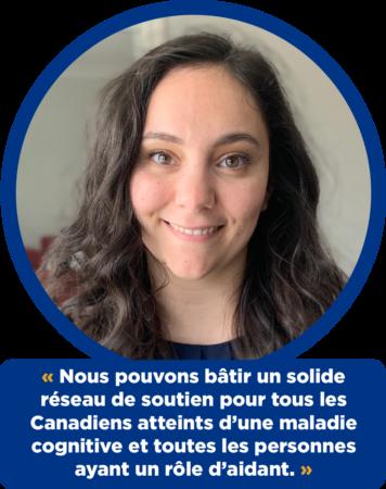Kathleen Fraschetti :  « Nous pouvons bâtir un solide réseau de soutien pour tous les Canadiens atteints d'une maladie cognitive et toutes les personnes ayant un rôle d'aidant. »