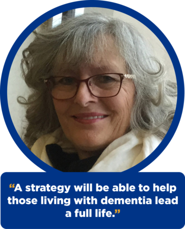 "Phyllis Fehr: ""A strategy will be able to help those living with dementia lead a full life."""